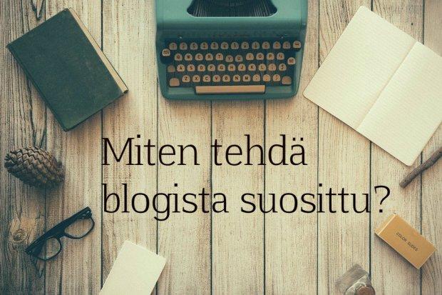 miten tehda blogista suosittu