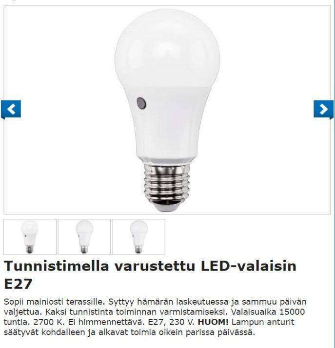 Lähde: http://www.biltema.fi/fi/Rakentaminen/Valaisimet-ja-lamput/LED/Tunnistimella-varustettu-LED-valaisin-E27-2000035289/